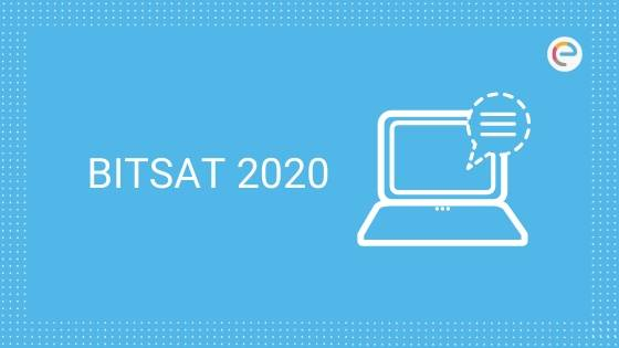 BITSAT 2020 – Registration (Started), Dates, Eligibility, Application Form, Syllabus, Exam Pattern