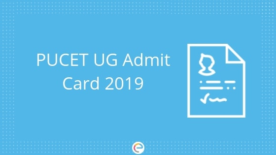 PUCET Admit Card 2019: How To Download PU CET UG Admit Card 2019?