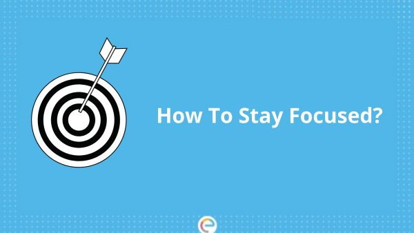 How To Stay Focused – Everyday Idioms To Answer This Question