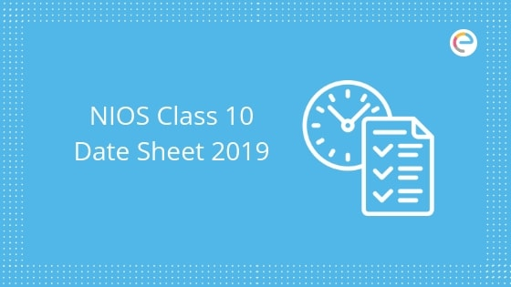 NIOS Class 10 Date Sheet 2019: Science & Tech. Exam Rescheduled To November 4