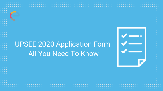 UPSEE Application form: All You Need To Know