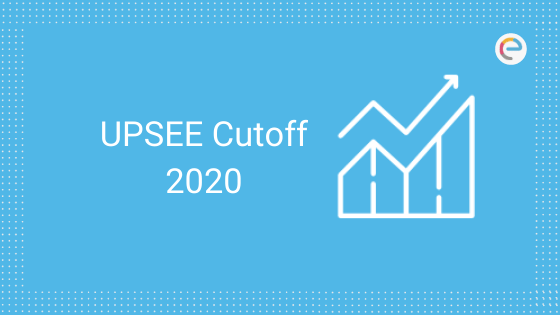 UPSEE Cut Off for Top Engineering Colleges | Check Previous Cut Off Scores