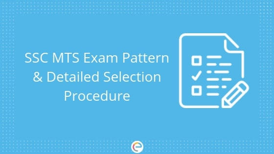SSC MTS Exam Pattern 2019 For Paper 1 & Paper 2 – Check New Exam Pattern & Selection Procedure