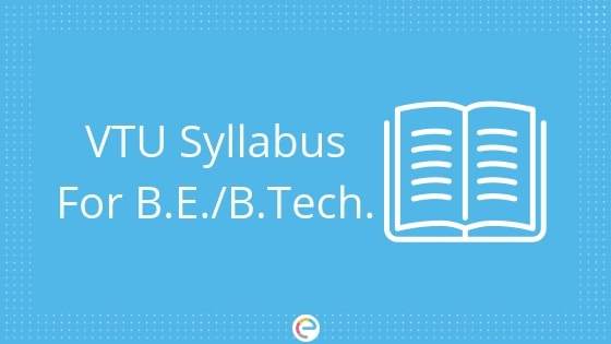 VTU Syllabus 2019 | Check VTU Syllabus For B E  & B Tech  (1st – 8th