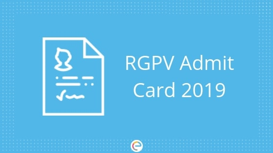 RGPV Admit Card 2019: How To Download Your RGPV Hall Ticket
