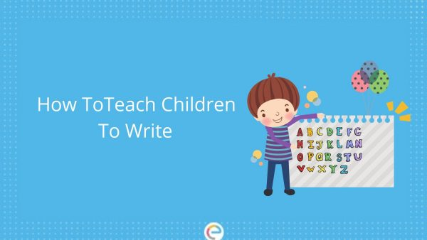 How to teach children to write : Encourage your Child with these Fun & Effective tips