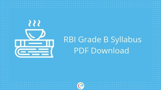 RBI Grade B Syllabus PDF – Download RBI Grade B Syllabus Phase 1 And Phase 2 Here