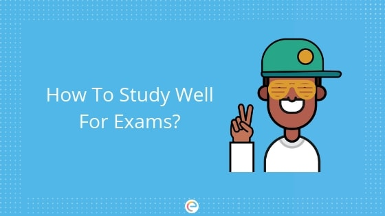 how to study well for exams