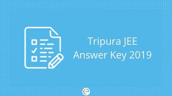 Tripura JEE Answer Key 2019 embibe