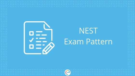 NEST Exam Pattern 2019 |Check The Detailed Exam Pattern