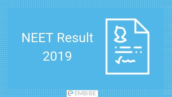 NEET Result 2019 Released on June 5 @ntaneet.nic.in : Check NEET Scorecard, Merit List, AIR, Cutoff, Counselling Here