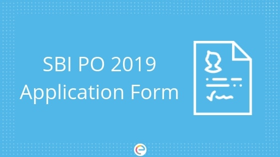 SBI PO Application Form 2019 | Online Registration Closes | Apply Online Now @ sbi.co.in