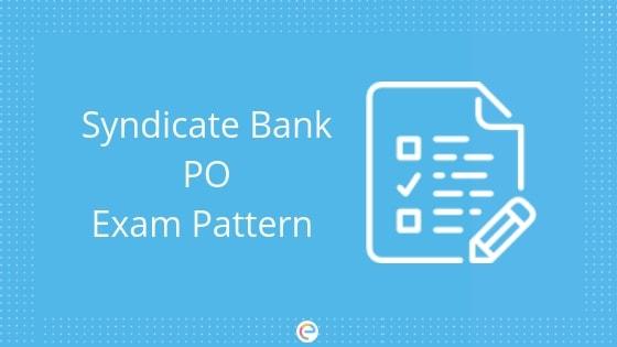 Syndicate Bank PO Exam Pattern-Embibe