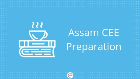 Assam CEE Preparation | How To Prepare For Assam Common Engineering Entrance Test