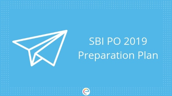 SBI PO Preparation Plan | Get Section Wise Preparation Tips And Tricks For SBI PO 2019