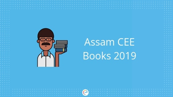 Assam CEE Books 2019: Best Books To Refer To For Assam CEE Preparation 2019