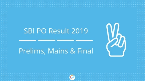 SBI PO Result 2019 – Check SBI PO Prelims Result And Scorecard From Here