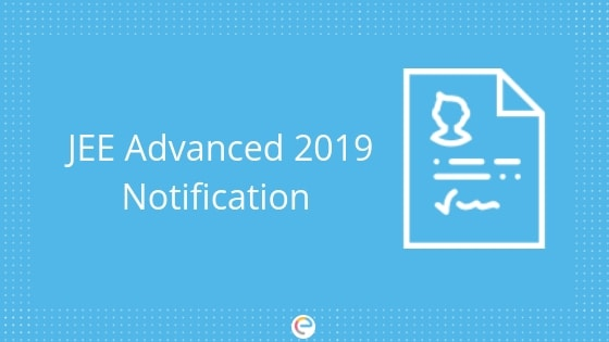JEE Advanced 2019 – Dates, Application Form, Eligibility, Syllabus ,Exam Pattern, Admit Card, Result