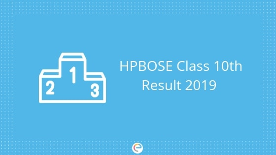 hpbose 10th result 2019 embibe