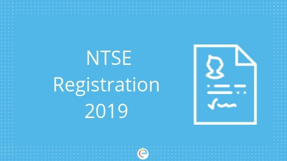 NTSE Registration 2019: Application Form, Eligibility Criteria, And Procedure To Fill The Form