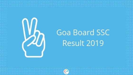 Goa Board SSC Result 2019 EMBIBE