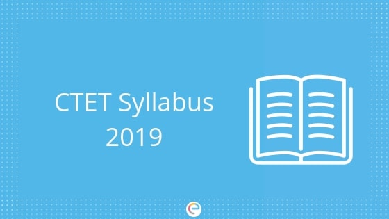 CTET Syllabus 2019: Detailed CTET 2019 Syllabus For Paper 1 And Paper 2