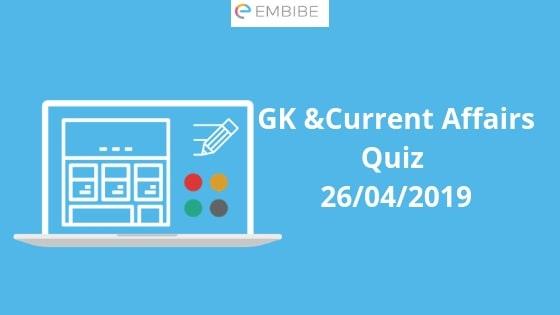 Current Affairs Quiz 26-04-2019-Embibe