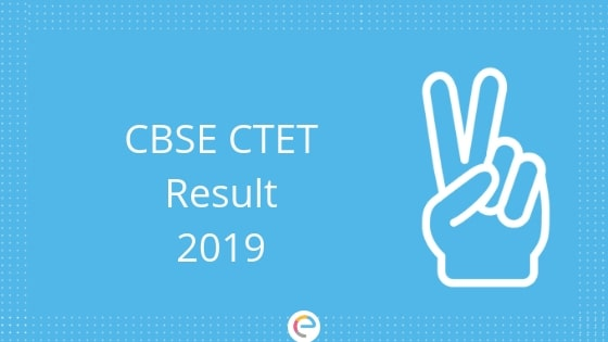 CTET Result 2019 | Check Your CBSE CTET December Session Result Here