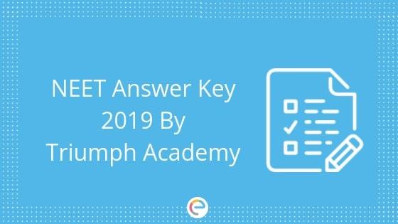 NEET Answer Key 2019 by Triumph Academy