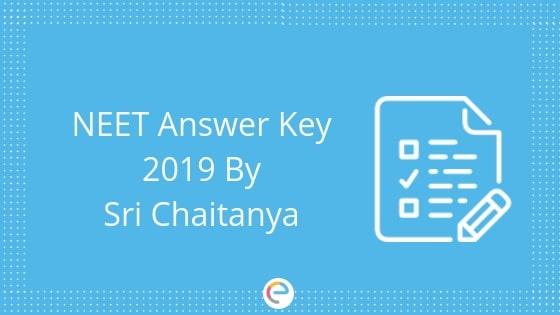 NEET Answer Key by Sri Chaitanya 2019 embibe