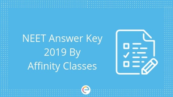 NEET Answer Key 2019 by Affinity Classes