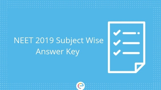 NEET Answer Key Subject Wise Physics, Chemistry, Biology | Download