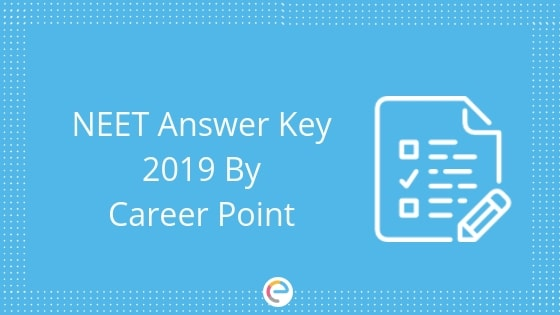 NEET Answer Key 2019 By Career Point