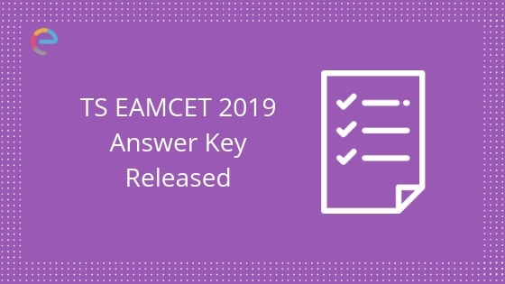 TS EAMCET Answer Key 2019 (Released) | Download TS EAMCET Answer Key & Question Papers For All Sets @ts-eamcet-tsche.ac.in