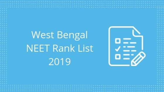 NEET MBBS West Bengal Rank List 2019
