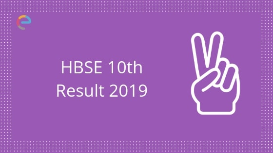 HBSE 10th Result 2019 Announced! Re-evaluation Of Results [Direct Link] Available