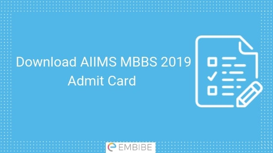 Download AIIMS MBBS 2019 Admit Card