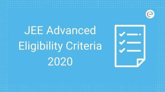 JEE Advanced Eligibility Criteria 2020