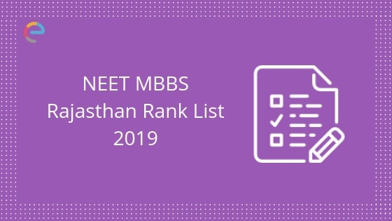 NEET MBBS Rajasthan Rank List Released: Check Rajasthan NEET 2019 Merit List From Here
