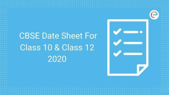 CBSE Date Sheet 2020 Released @ cbse.nic.in – Check CBSE Class 10 & Class 12 Exam Dates, Time Table From Here