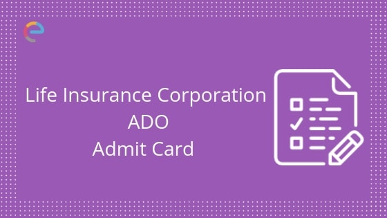 LIC ADO Admit card -Embibe