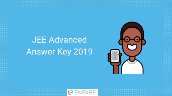 JEE Advanced Answer Key 2019 | Download JEE Advanced 2019 Answer Key For Paper 1 & 2