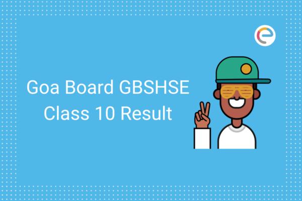 Goa Board SSC Result 2020 Embibe