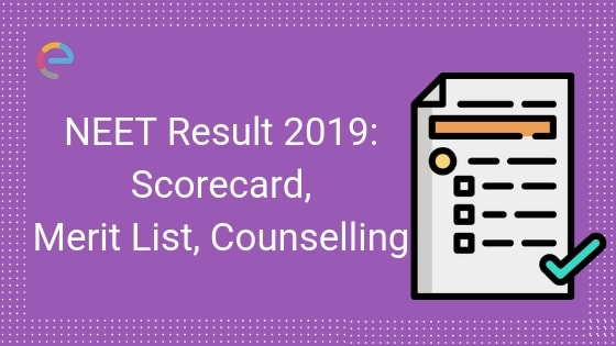 NEET Result Date 2019 (Released) on June 5; Check NEET Scorecard, Cut off for Top Medical Colleges, Merit List, MCC Counselling Schedule