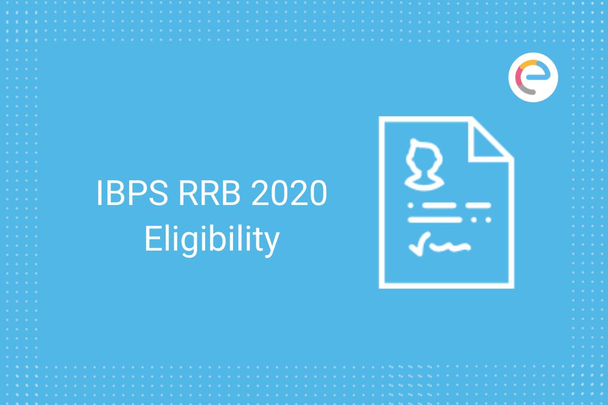 IBPS RRB 2020 Eligibility