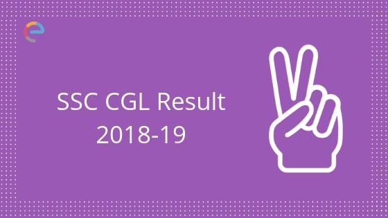 SSC CGL Result 2018-19 For Tier 1 (Date Announced)| Check Your SSC