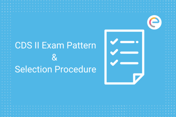 CDS II Exam Pattern & Selection Procedure