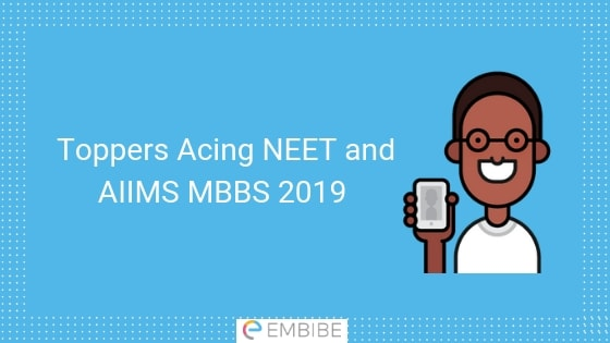 Toppers Acing NEET and AIIMS MBBS 2019