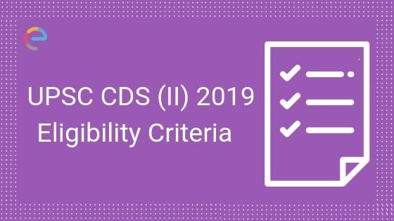 CDS Eligibility Criteria 2019- Embibe