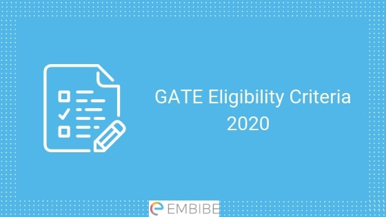 GATE Eligibility Criteria 2020: Check GATE 2020 Eligibility, Age Limit, Educational Qualification